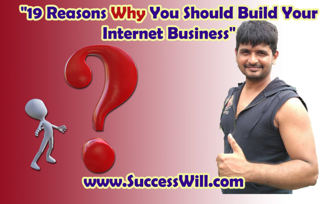 19 Shocking Reasons to Start Your Internet Business…