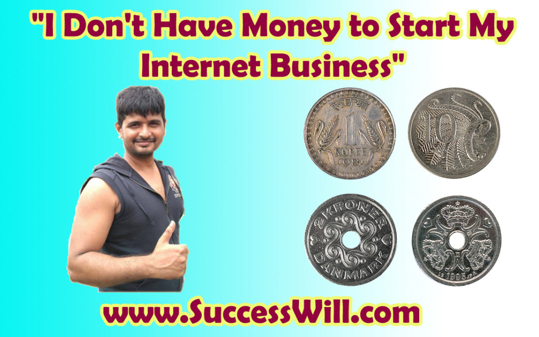 I Don't Have Money to Start My Internet Business…