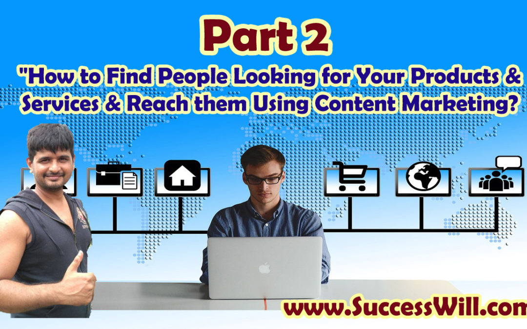 Traffic & Leads Using Content Marketing? ( Part 2 )…