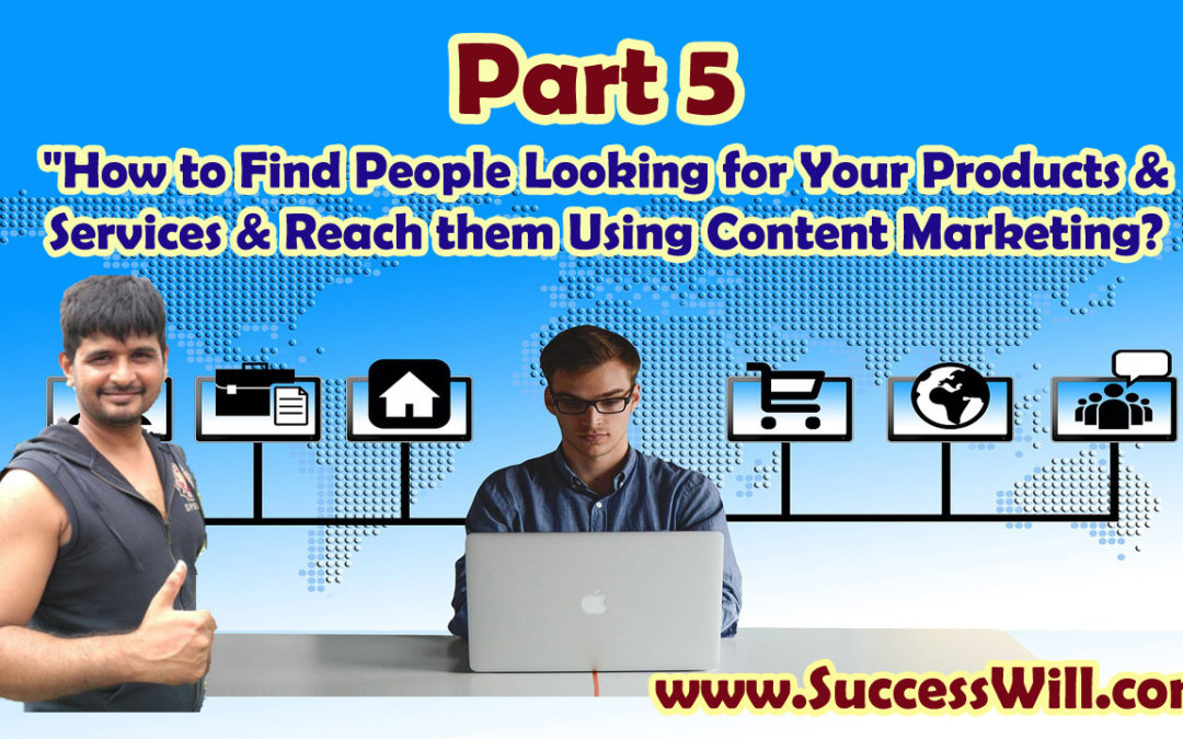 Traffic & Leads Using Content Marketing? ( Part 5 )…